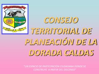 CONSEJO TERRITORIAL DE PLANEACI N DE LA DORADA CALDAS