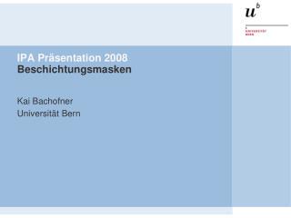 IPA Pr sentation 2008 Beschichtungsmasken