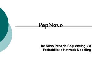 De Novo Peptide Sequencing via Probabilistic Network Modeling