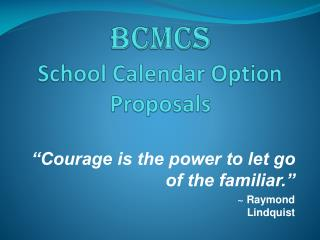BCMCS  School Calendar Option Proposals