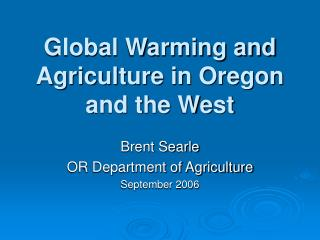 Global Warming and Agriculture in Oregon and the West