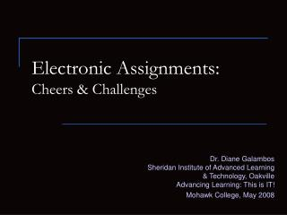 Electronic Assignments: Cheers & Challenges
