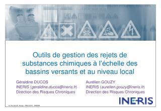 Aur lien GOUZY INERIS aurelien.gouzyineris.fr Direction des Risques Chroniques