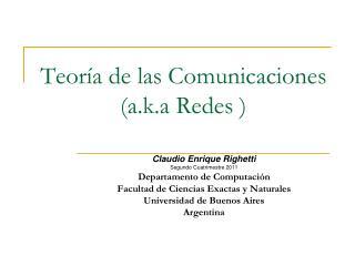 Teor a de las Comunicaciones a.k.a Redes