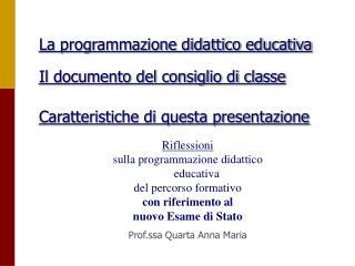 La programmazione didattico educativa  Il documento del consiglio di classe  Caratteristiche di questa presentazione