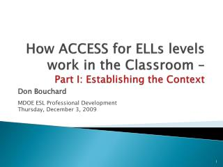 How ACCESS for ELLs levels work in the Classroom   Part I: Establishing the Context