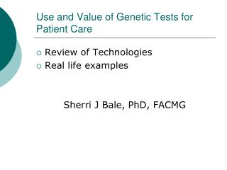 Use and Value of Genetic Tests for Patient Care