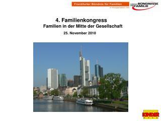 4. Familienkongress  Familien in der Mitte der Gesellschaft 25. November 2010