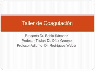 Taller de Coagulaci n