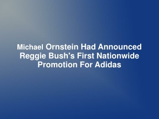 Michael Ornstein Had Announced Reggie Bush's First Nationwid