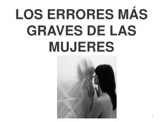 LOS ERRORES M S GRAVES DE LAS MUJERES