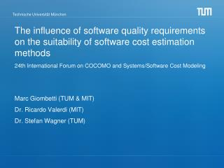 The influence of software quality requirements on the suitability of software cost estimation methods   24th Internation