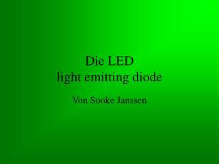 Die LED light emitting diode
