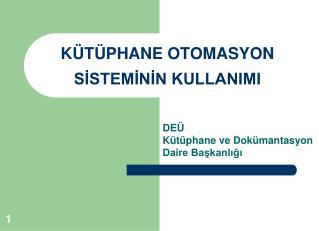 K T PHANE OTOMASYON SISTEMININ KULLANIMI