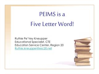 PEIMS is a  Five Letter Word