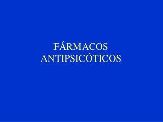 F RMACOS ANTIPSIC TICOS