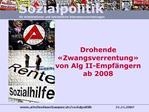 Drohende  Zwangsverrentung  von Alg II-Empf ngern ab 2008