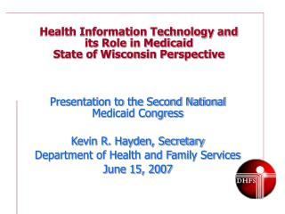 Health Information Technology and its Role in Medicaid State of Wisconsin Perspective