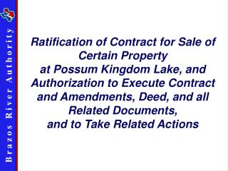 Ratification of Contract for Sale of Certain Property at Possum Kingdom Lake, and Authorization to Execute Contract and