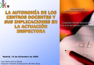 LA AUTONOM A DE LOS CENTROS DOCENTES Y SUS IMPLICACIONES EN LA ACTUACI N INSPECTORA