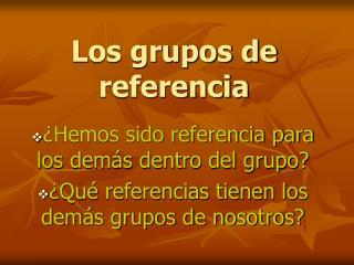 Los grupos de referencia