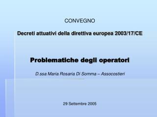 CONVEGNO  Decreti attuativi della direttiva europea 2003