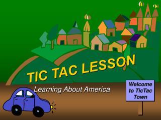 TIC TAC LESSON