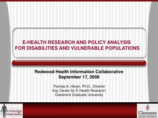 Redwood Health Information Collaborative September 17, 2008  Thomas A. Horan, Ph.D., Director Kay Center for E-Health Re