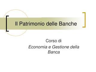 Il Patrimonio delle Banche