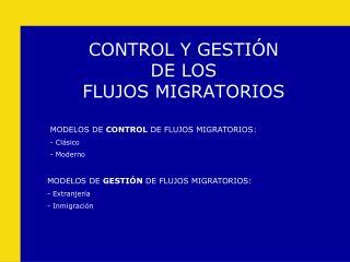 CONTROL Y GESTI N DE LOS FLUJOS MIGRATORIOS