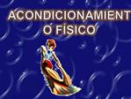 ACONDICIONAMIENTO F SICO