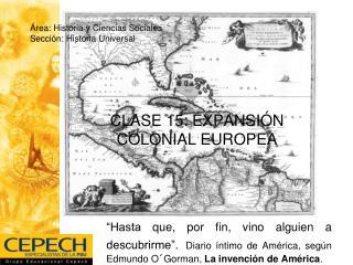 CLASE 15: EXPANSI N COLONIAL EUROPEA