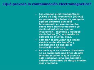 Qu  provoca la contaminaci n electromagn tica