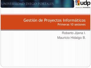 Gesti n de Proyectos Inform ticos Primeras 10 sesiones