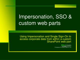 Impersonation, SSO  custom web parts