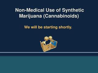 Non-Medical Use of Synthetic Marijuana Cannabinoids