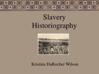 Slavery Historiography