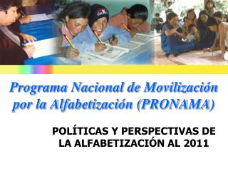 Programa Nacional de Movilizaci n por la Alfabetizaci n PRONAMA