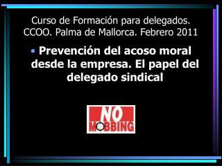 Curso de Formaci n para delegados. CCOO. Palma de Mallorca. Febrero 2011