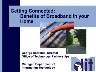 Getting Connected:  Benefits of Broadband in your  Home