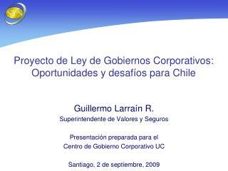 Proyecto de Ley de Gobiernos Corporativos: Oportunidades y desaf os para Chile
