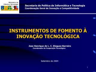 Jose Henrique de L. C. Dieguez Barreiro Coordenador de Coopera  o Tecnol gica