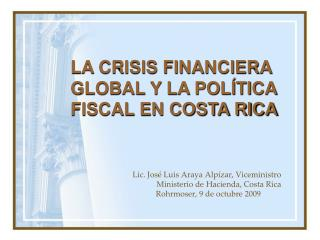 LA CRISIS FINANCIERA GLOBAL Y LA POL TICA FISCAL EN COSTA RICA