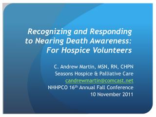 Recognizing and Responding to Nearing Death Awareness: For Hospice Volunteers
