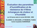 valuation des param tres d humidification et de r sistance de 4 filtres  changeurs de chaleur et d humidit