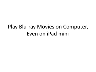 Play Blu-ray Movies on Computer, Even on iPad mini
