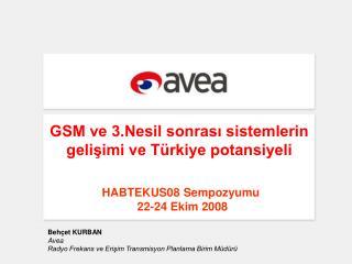 GSM ve 3.Nesil sonrasi sistemlerin gelisimi ve T rkiye potansiyeli