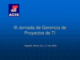 III Jornada de Gerencia de Proyectos de TI