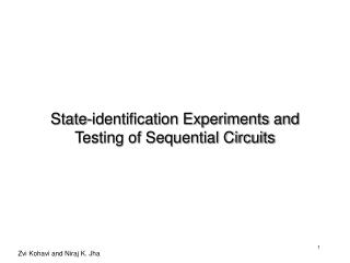 State-identification Experiments and Testing of Sequential Circuits