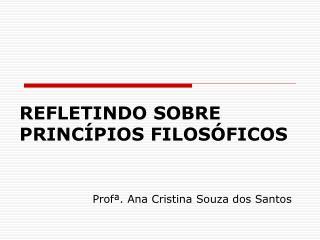 Prof . Ana Cristina Souza dos Santos